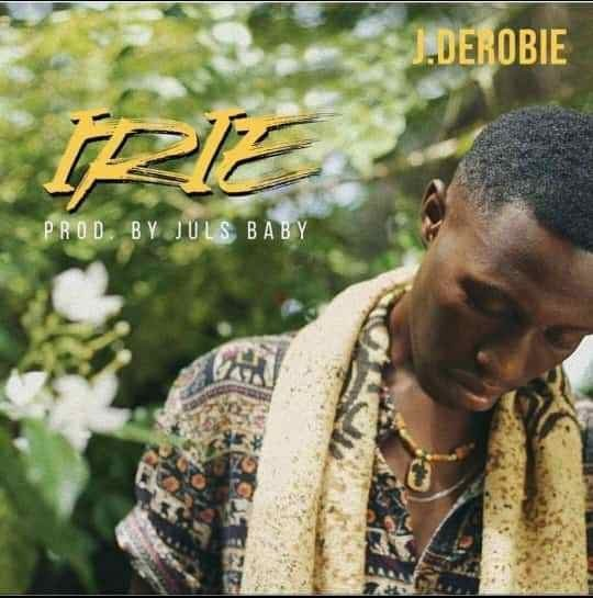 Download : J.Derobie – Irie (Prod. By Juls)